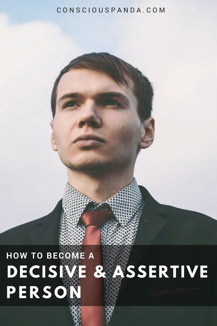 How to be a decisive and assertive person