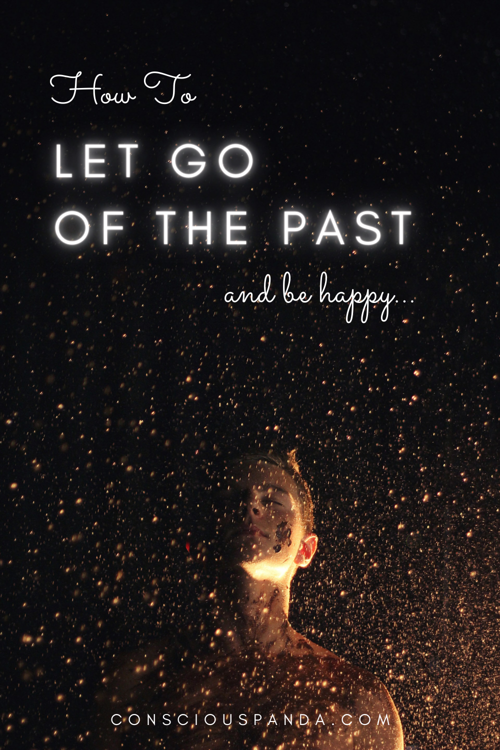 How to Let Go of the Past and Be Happy