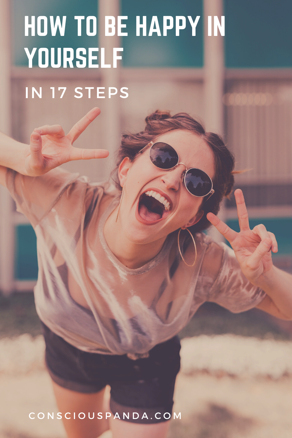 How to be happy in yourself in 17 steps