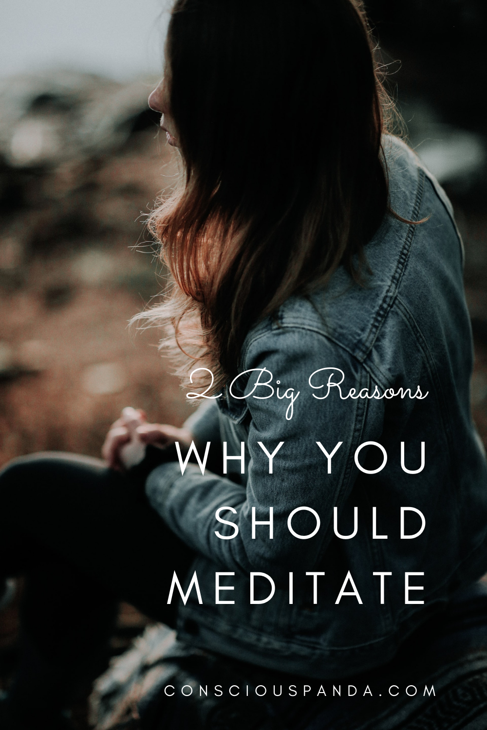2 big reasons why you should meditate